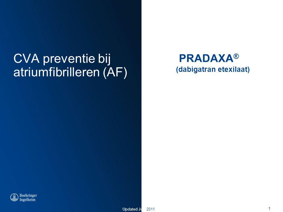 Updated July 2011 CVA preventie bij atriumfibrilleren (AF) PRADAXA ® (dabigatran etexilaat) 1