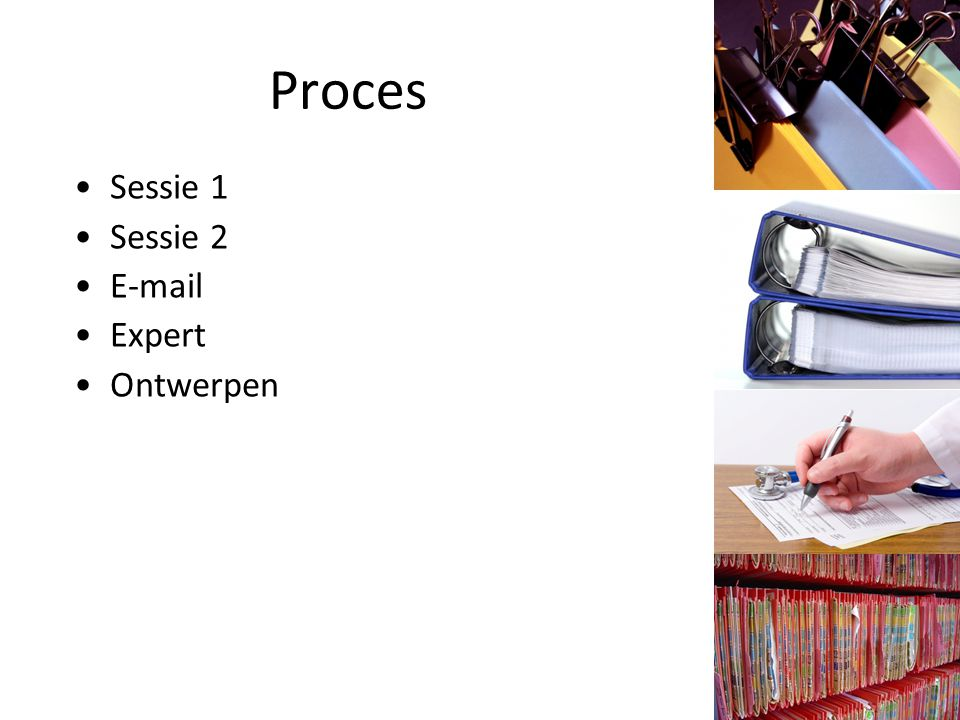 Proces Sessie 1 Sessie 2 E-mail Expert Ontwerpen