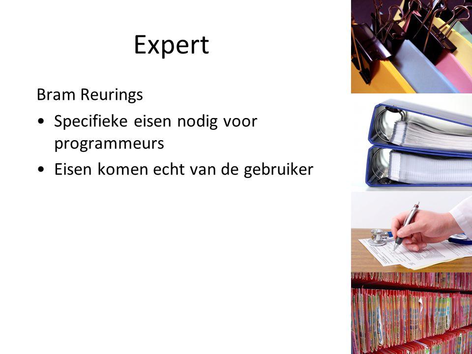 Expert Bram Reurings Specifieke eisen nodig voor programmeurs Eisen komen echt van de gebruiker