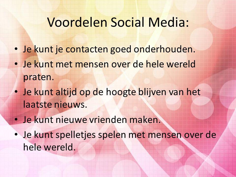 Voordelen Social Media: Je kunt je contacten goed onderhouden.