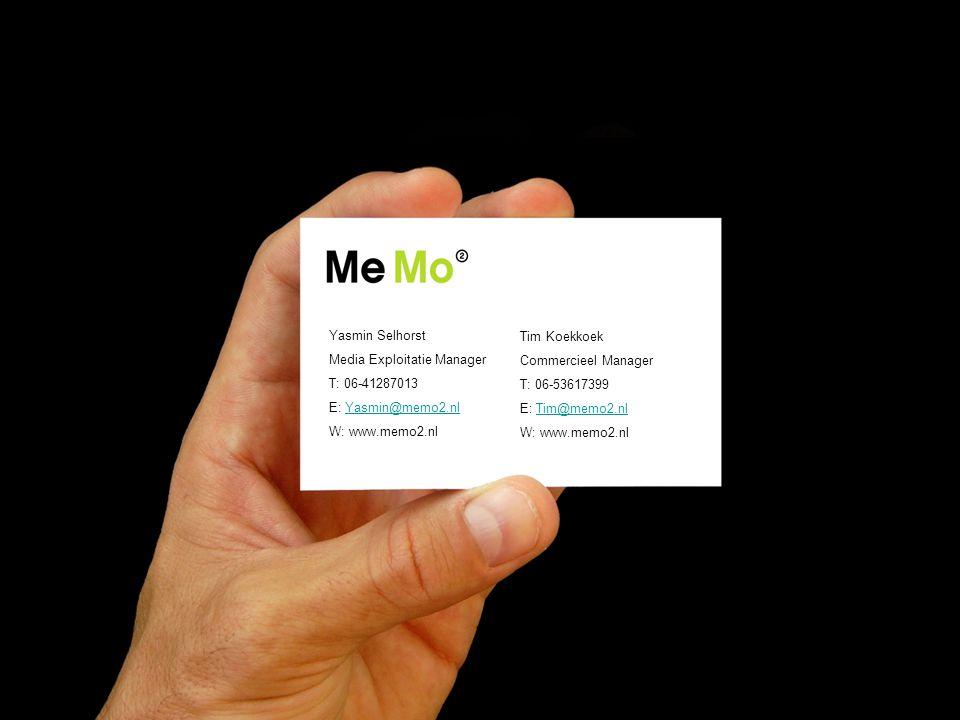 Yasmin Selhorst Media Exploitatie Manager T: 06-41287013 E: Yasmin@memo2.nl@memo2.nl W: www.memo2.nl Tim Koekkoek Commercieel Manager T: 06-53617399 E: Tim@memo2.nlTim@memo2.nl W: www.memo2.nl