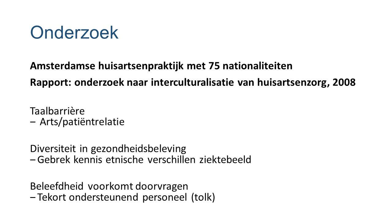Onderzoek Amsterdamse huisartsenpraktijk met 75 nationaliteiten Rapport: onderzoek naar interculturalisatie van huisartsenzorg, 2008 Taalbarrière ‒ Ar