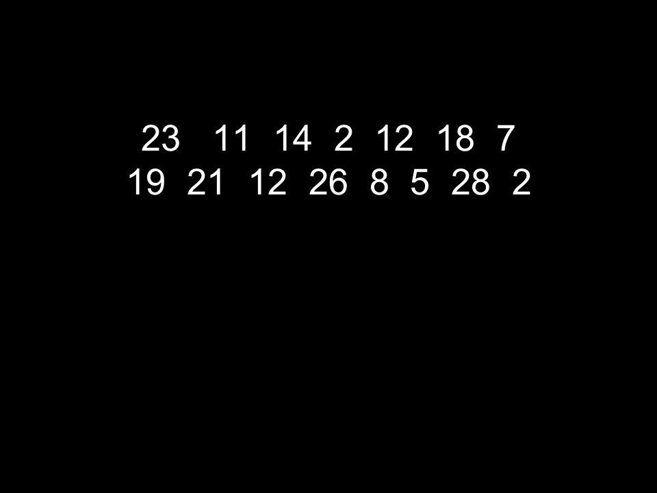 23 11 14 2 12 18 7 19 21 12 26 8 5 28 2
