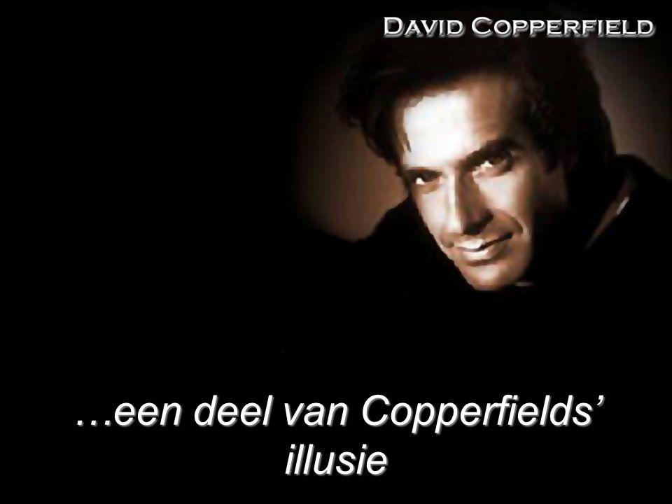 …een deel van Copperfields' illusie