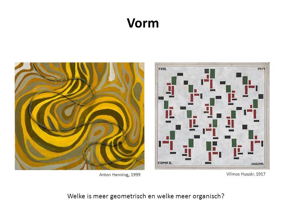 Vilmos Huszár, 1917 Anton Henning, 1999 Welke is meer geometrisch en welke meer organisch? Vorm