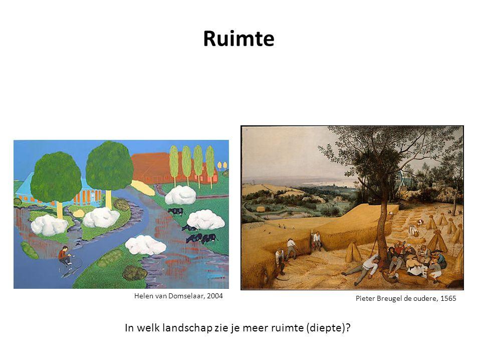 Helen van Domselaar, 2004 Pieter Breugel de oudere, 1565 Ruimte In welk landschap zie je meer ruimte (diepte)?