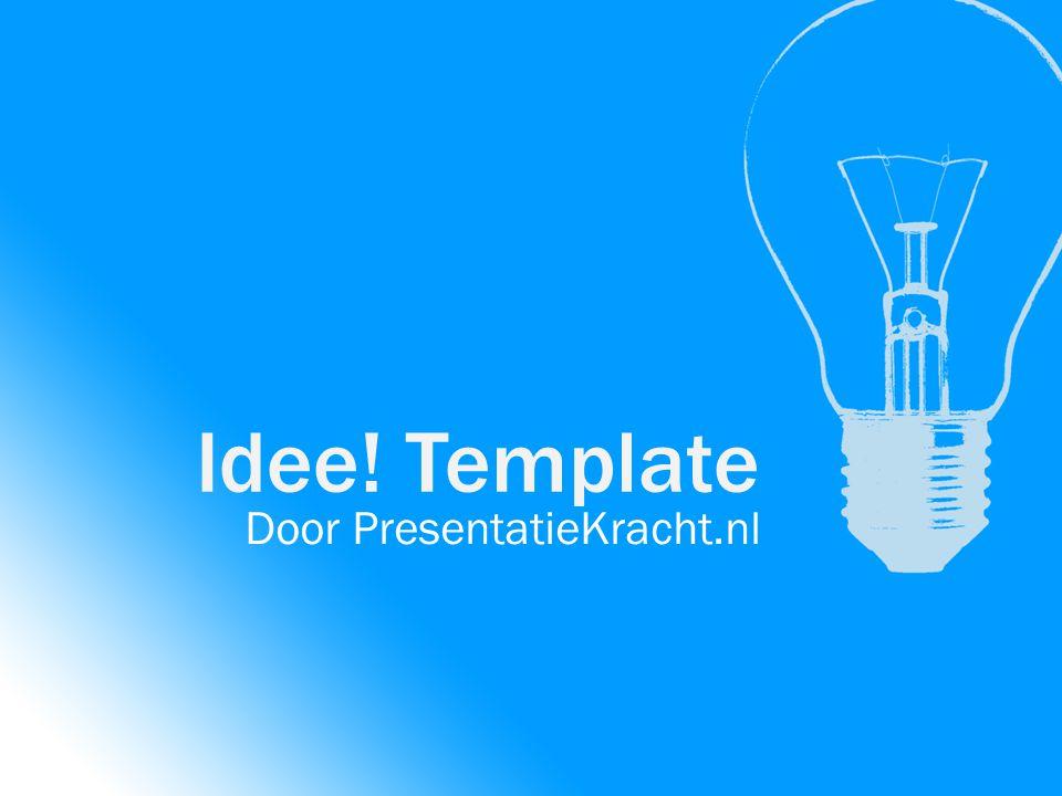 Idee! Template Door PresentatieKracht.nl