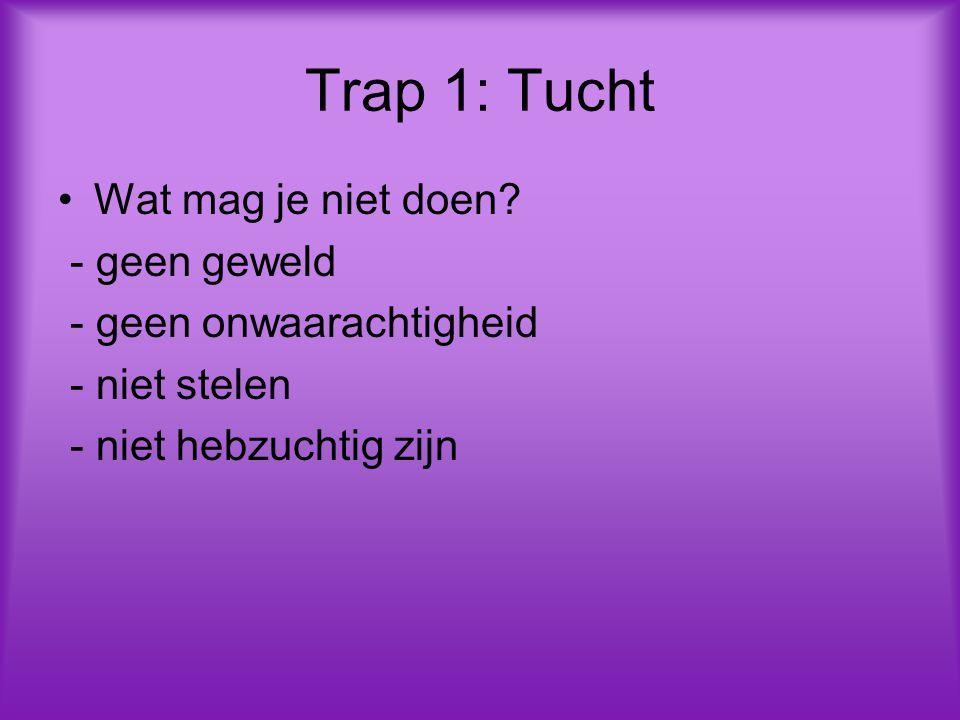 Trap 1: Tucht Wat mag je niet doen.