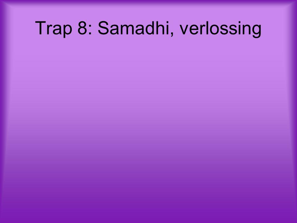 Trap 8: Samadhi, verlossing