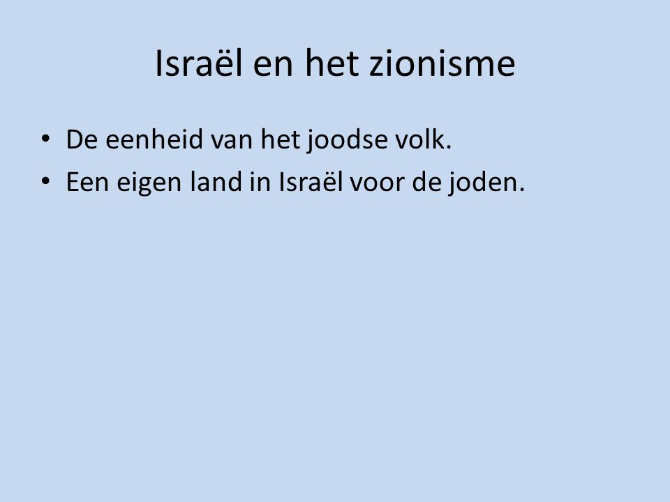 Israël en het zionisme De eenheid van het joodse volk. Een eigen land in Israël voor de joden.