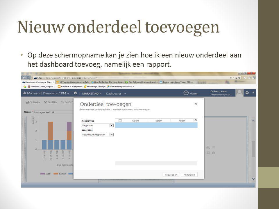 Nieuw onderdeel toevoegen Op deze schermopname kan je zien hoe ik een nieuw onderdeel aan het dashboard toevoeg, namelijk een rapport.