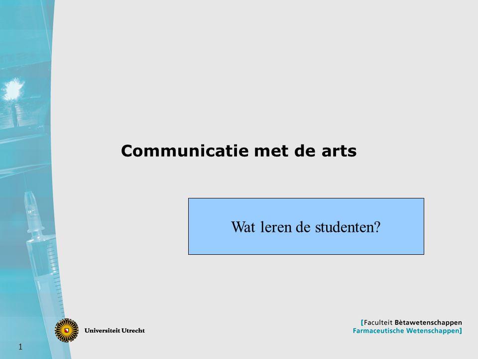 1 Communicatie met de arts Wat leren de studenten?