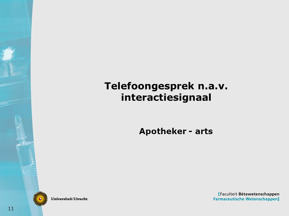 11 Telefoongesprek n.a.v. interactiesignaal Apotheker - arts