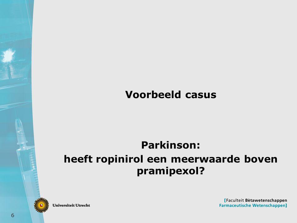 6 Voorbeeld casus Parkinson: heeft ropinirol een meerwaarde boven pramipexol?