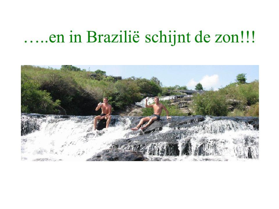 …..en in Brazilië schijnt de zon!!!