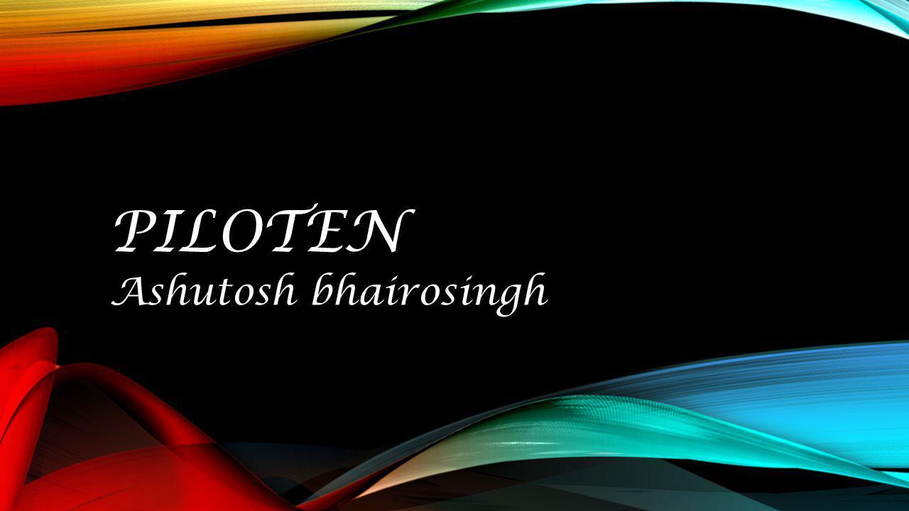 PILOTEN Ashutosh bhairosingh