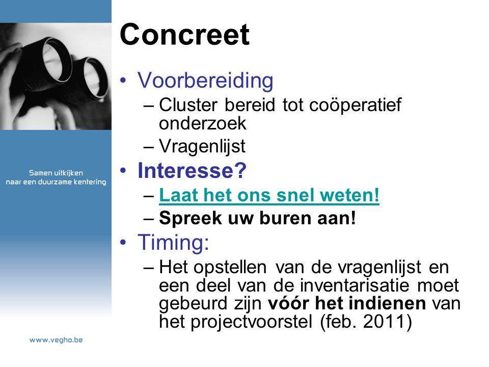 Concreet Voorbereiding –Cluster bereid tot coöperatief onderzoek –Vragenlijst Interesse.
