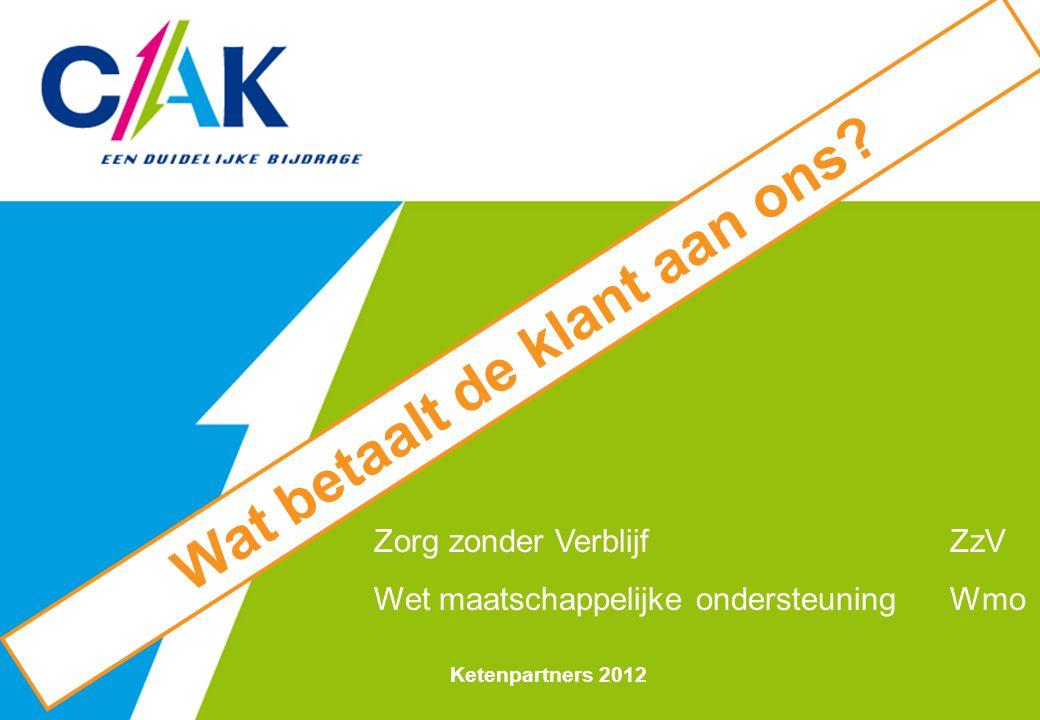 Ketenpartners 2012 Zorg zonder VerblijfZzV Wet maatschappelijke ondersteuningWmo Wat betaalt de klant aan ons?
