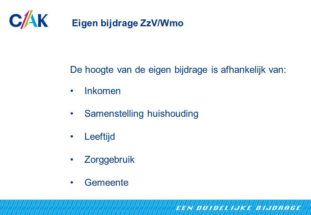 Eigen bijdrage ZzV/Wmo De hoogte van de eigen bijdrage is afhankelijk van: Inkomen Samenstelling huishouding Leeftijd Zorggebruik Gemeente