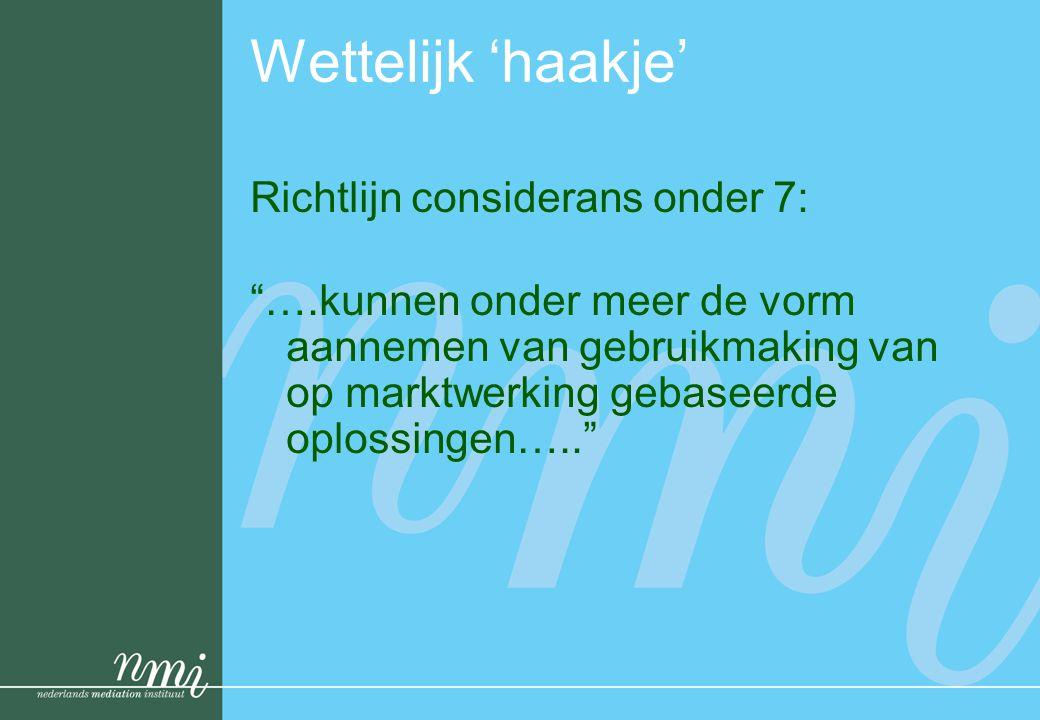 """Wettelijk 'haakje' Richtlijn considerans onder 7: """"….kunnen onder meer de vorm aannemen van gebruikmaking van op marktwerking gebaseerde oplossingen…."""