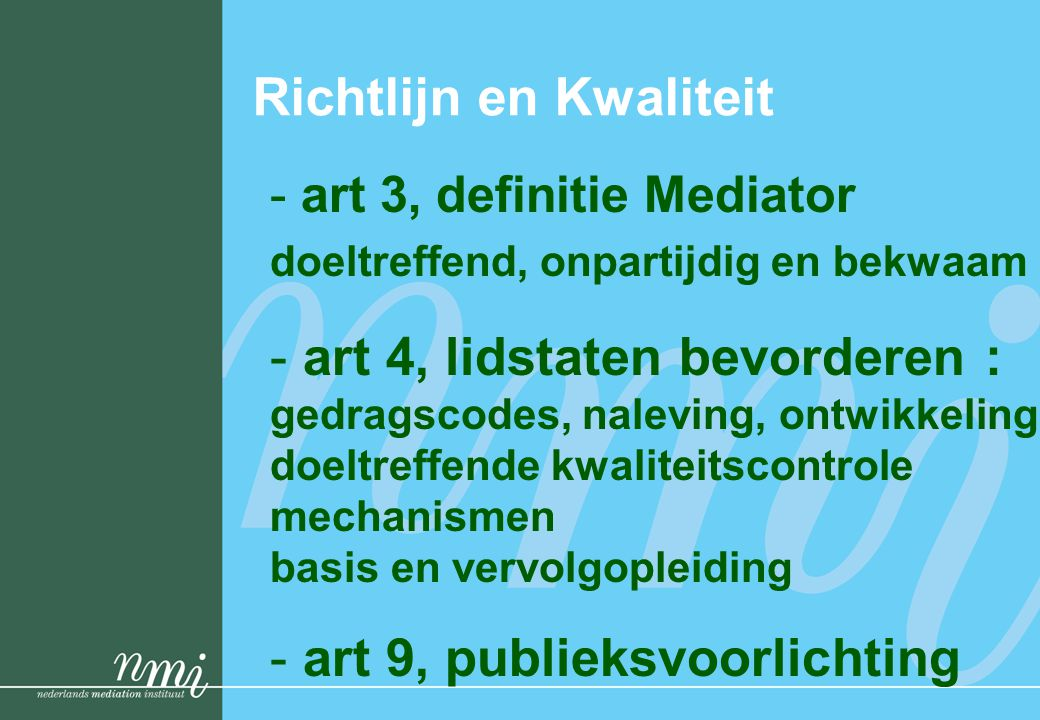 Richtlijn en Kwaliteit - Considerans onder 17 Mediators wijzen op Europese Gedragscode en op internet publiceren