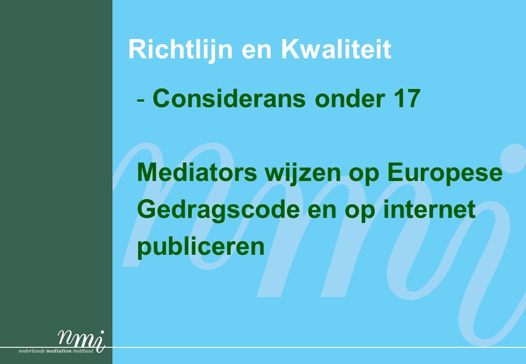Conclusie −Certificering uitbreiden met deontology en klacht en tuchtrecht ( 2010) −Geheel wettelijk verankeren in 'wet op de register mediator' met delegatie van beroepsregulering