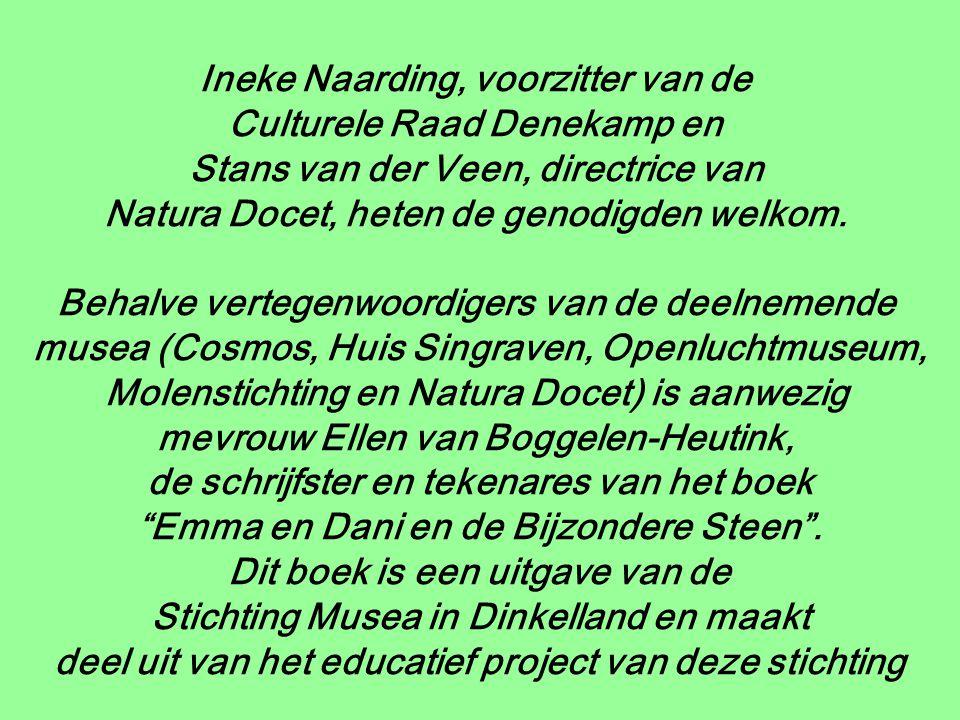 Ineke Naarding, voorzitter van de Culturele Raad Denekamp en Stans van der Veen, directrice van Natura Docet, heten de genodigden welkom.