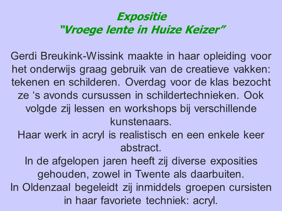 """Expositie """"Vroege lente in Huize Keizer"""" Gerdi Breukink-Wissink maakte in haar opleiding voor het onderwijs graag gebruik van de creatieve vakken: tek"""
