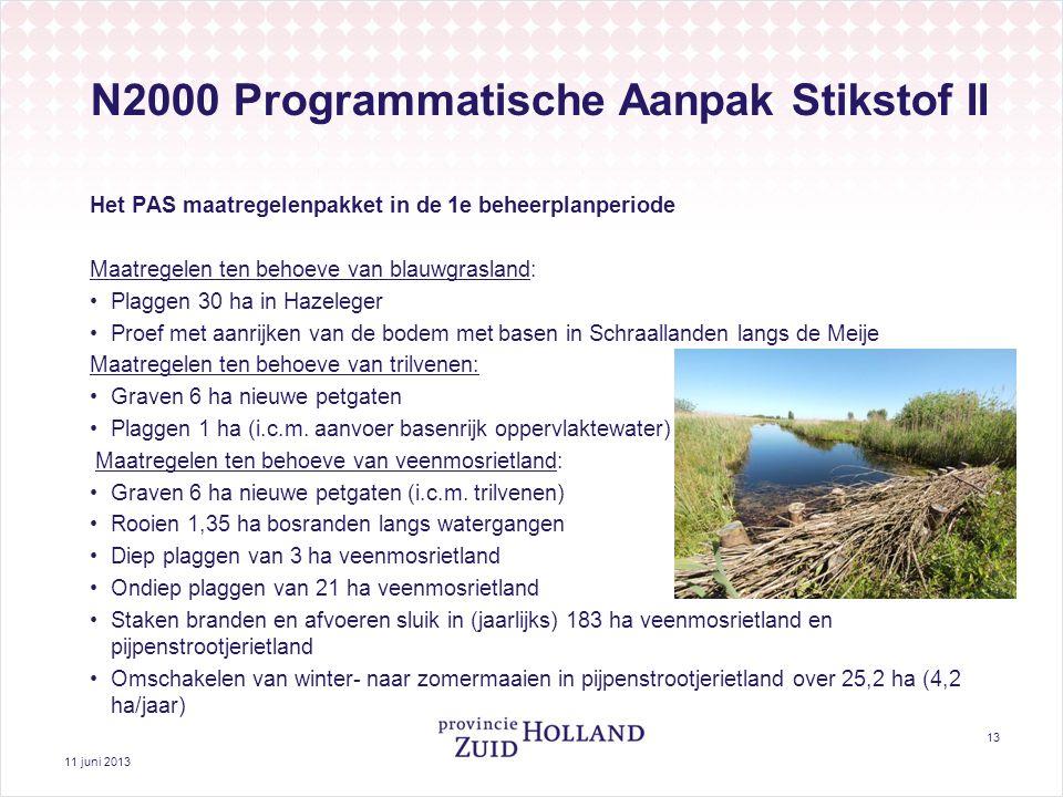 11 juni 2013 13 N2000 Programmatische Aanpak Stikstof II Het PAS maatregelenpakket in de 1e beheerplanperiode Maatregelen ten behoeve van blauwgraslan