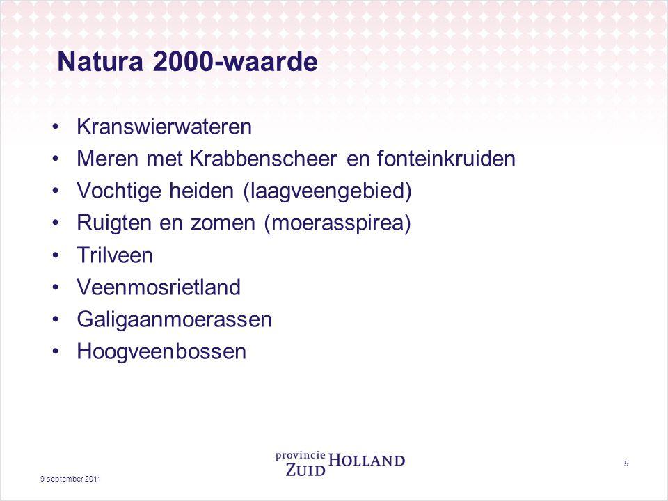9 september 2011 5 Natura 2000-waarde Kranswierwateren Meren met Krabbenscheer en fonteinkruiden Vochtige heiden (laagveengebied) Ruigten en zomen (mo