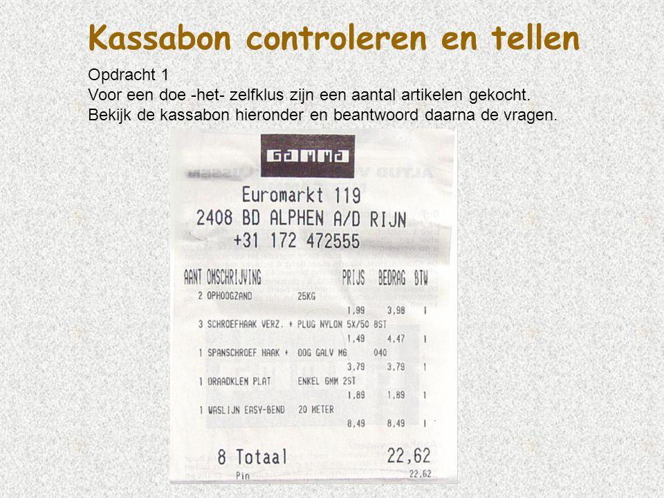 Kassabon controleren en tellen Opdracht 1 Voor een doe -het- zelfklus zijn een aantal artikelen gekocht. Bekijk de kassabon hieronder en beantwoord da