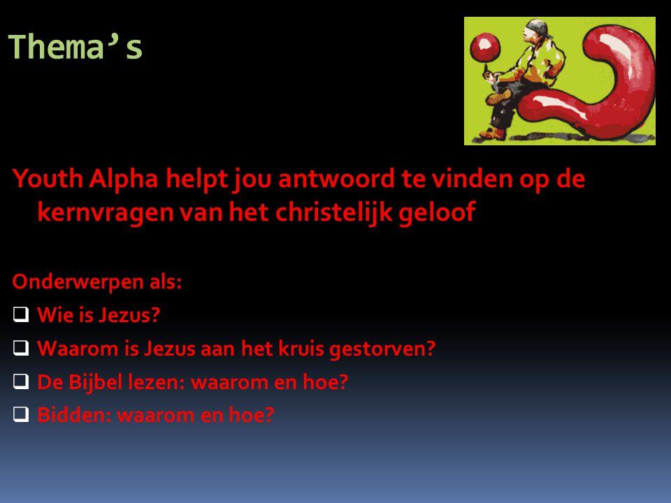 Thema's Youth Alpha helpt jou antwoord te vinden op de kernvragen van het christelijk geloof Onderwerpen als:  Wie is Jezus.
