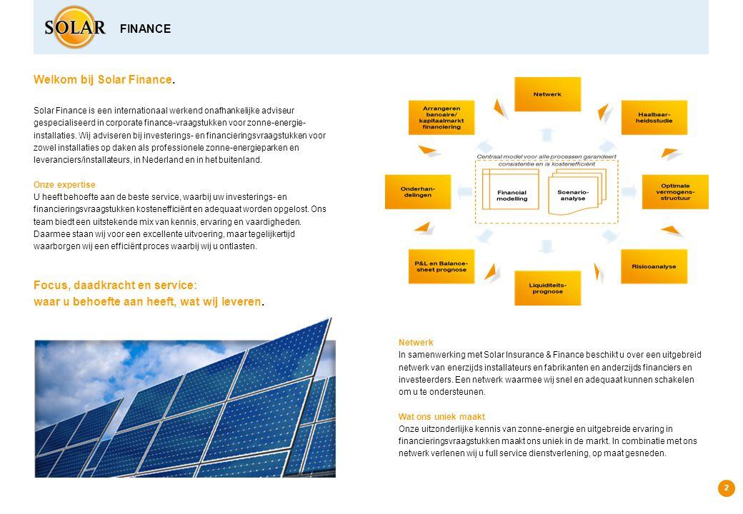 3 Fusies & overnames Searches naar fusie en overnamekandidaten Waardebepalingen Onderhandelingen Financial due diligence Procesmanagement Internationaal netwerk voor renewable energy  Solar Finance heeft uitgebreide ervaring met het begeleiden van fusies en overnames.