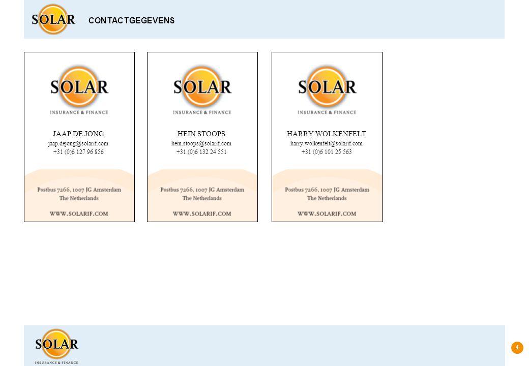 4 CONTACTGEGEVENS JAAP DE JONG jaap.dejong@solarif.com +31 (0)6 127 96 856 HEIN STOOPS hein.stoops@solarif.com +31 (0)6 132 24 551 HARRY WOLKENFELT ha