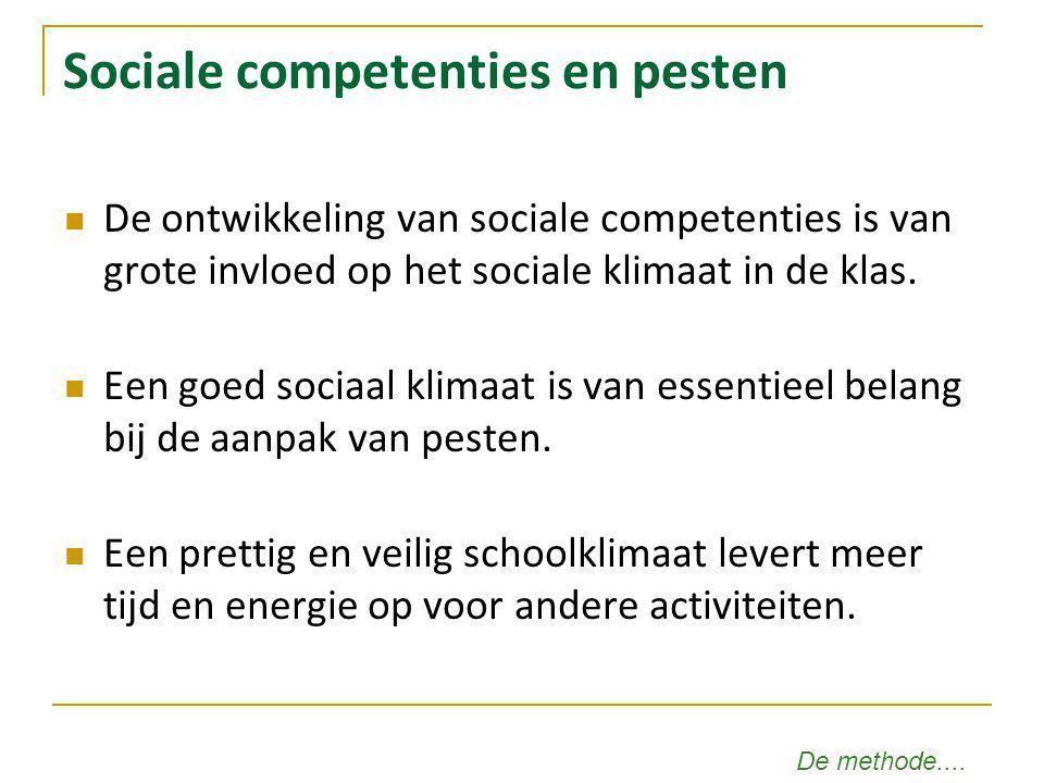 Sociale competenties en pesten De ontwikkeling van sociale competenties is van grote invloed op het sociale klimaat in de klas. Een goed sociaal klima