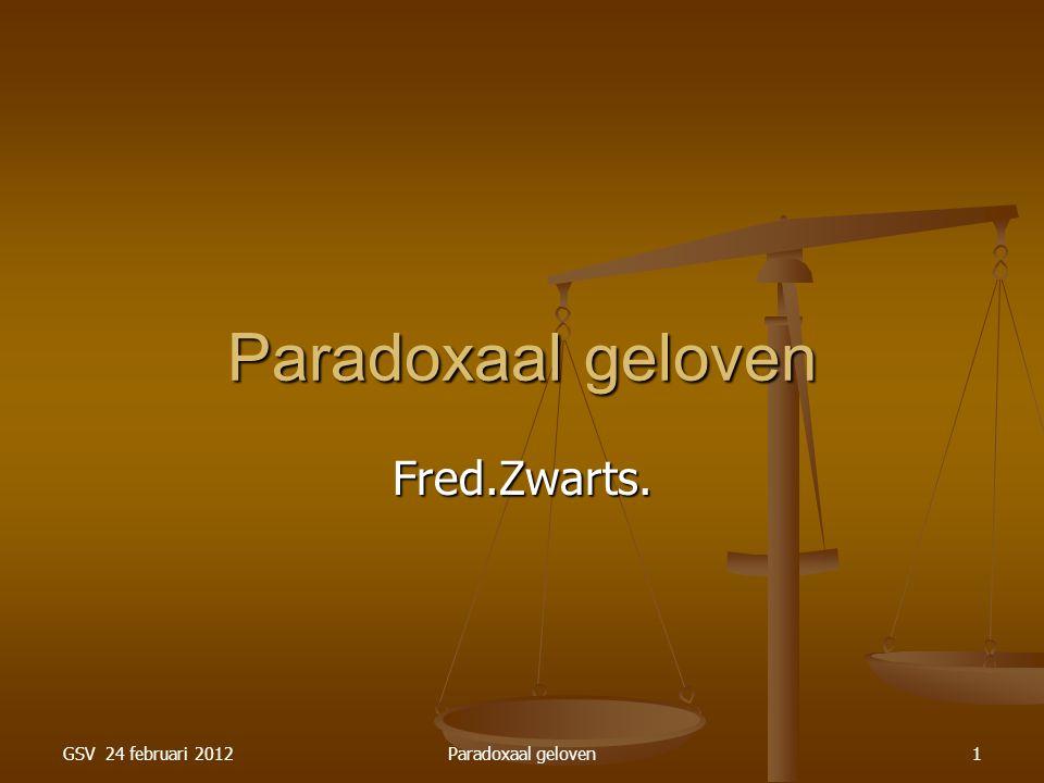 GSV 24 februari 2012Paradoxaal geloven12 Paradox: tijd Al direct na de schepping hebben schepselen een bepaalde leeftijd (mensen, bomen, sterren, rivieren).