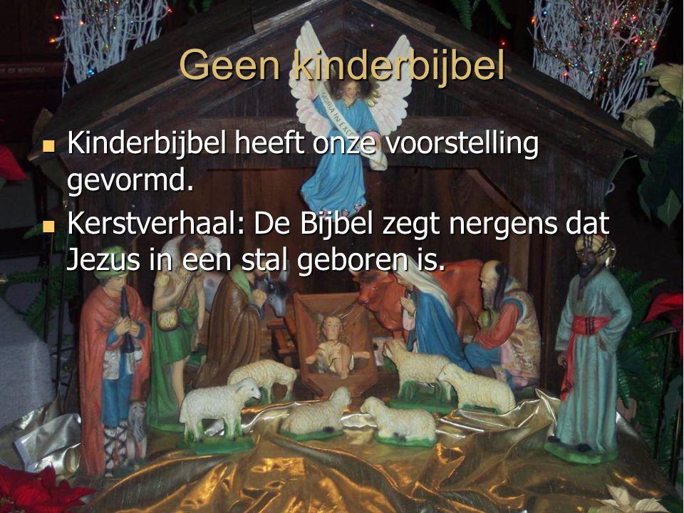 Geen kinderbijbel Kinderbijbel heeft onze voorstelling gevormd.