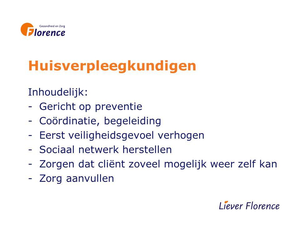 Huisverpleegkundigen Bij succes: Publiek domein (uitgevoerd door ZZP-ers en door instellingen??)