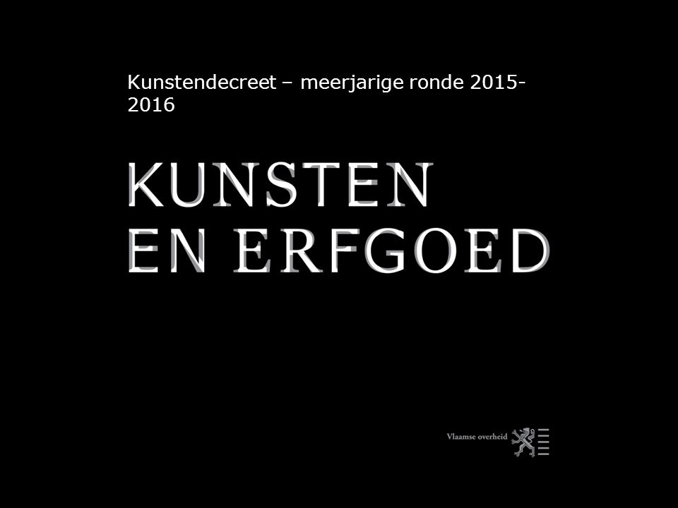 Kunstendecreet – meerjarige ronde 2015- 2016