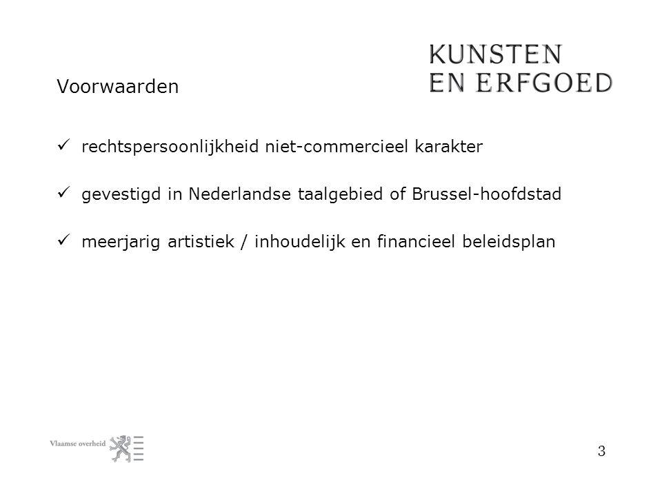Voorwaarden rechtspersoonlijkheid niet-commercieel karakter gevestigd in Nederlandse taalgebied of Brussel-hoofdstad meerjarig artistiek / inhoudelijk