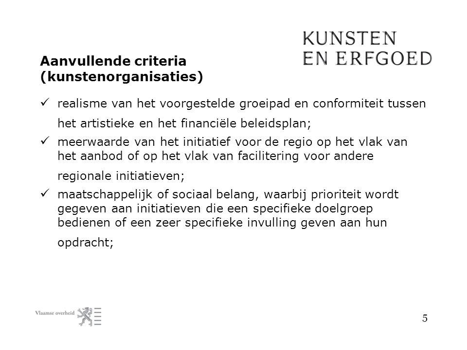 Aanvullende criteria (kunstenorganisaties) realisme van het voorgestelde groeipad en conformiteit tussen het artistieke en het financiële beleidsplan;