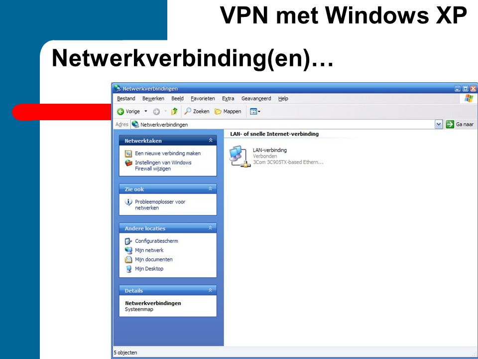 Netwerkverbinding(en)… VPN met Windows XP