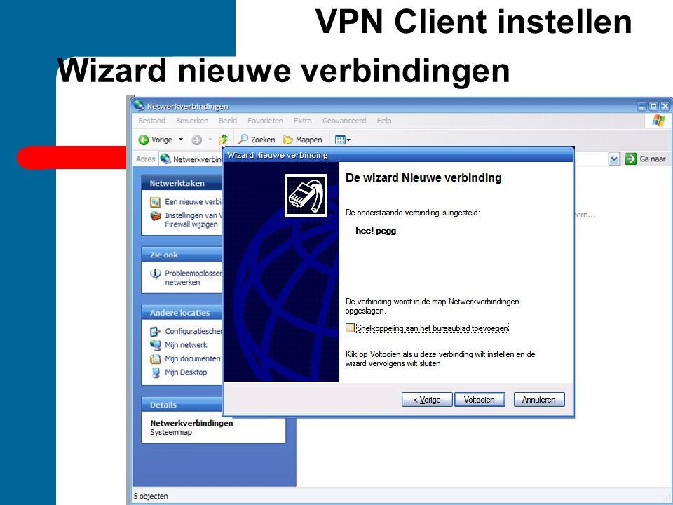 Wizard nieuwe verbindingen VPN Client instellen