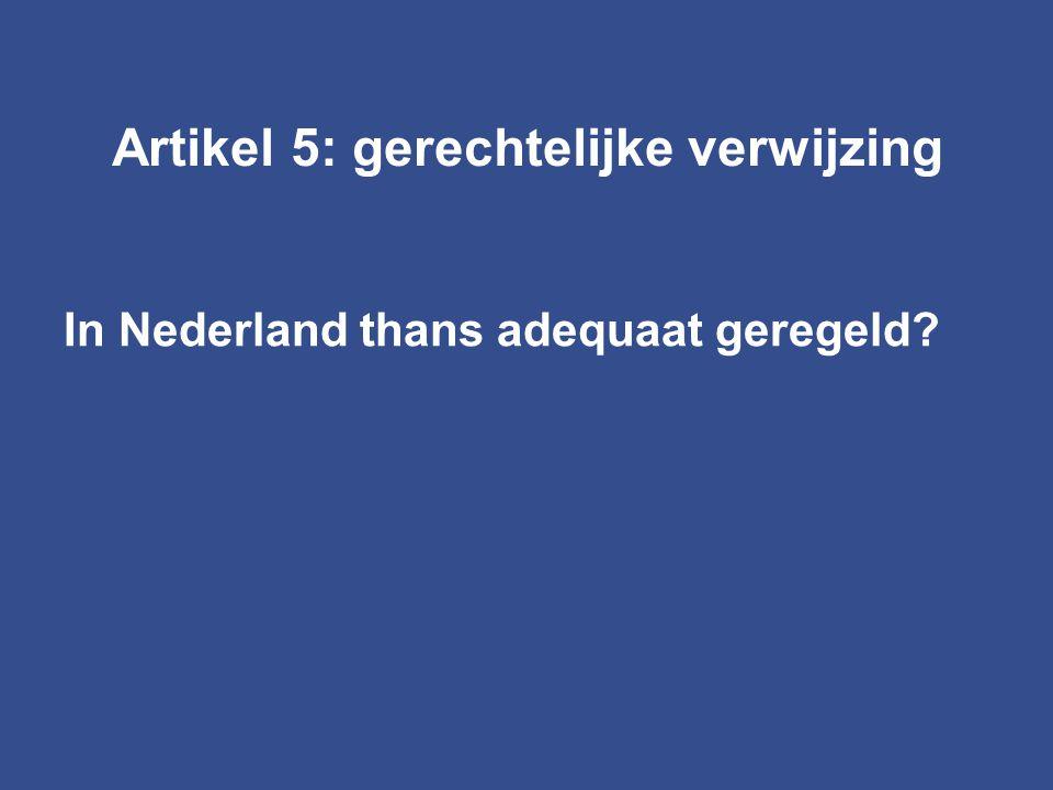 Artikel 5: gerechtelijke verwijzing In Nederland thans adequaat geregeld?