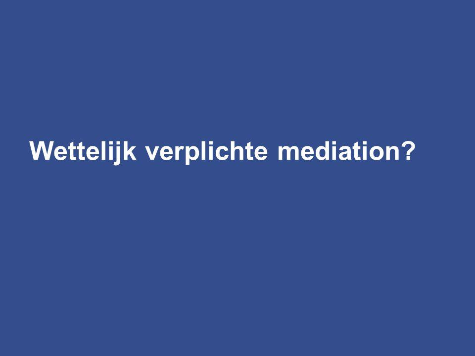Wettelijk verplichte mediation?