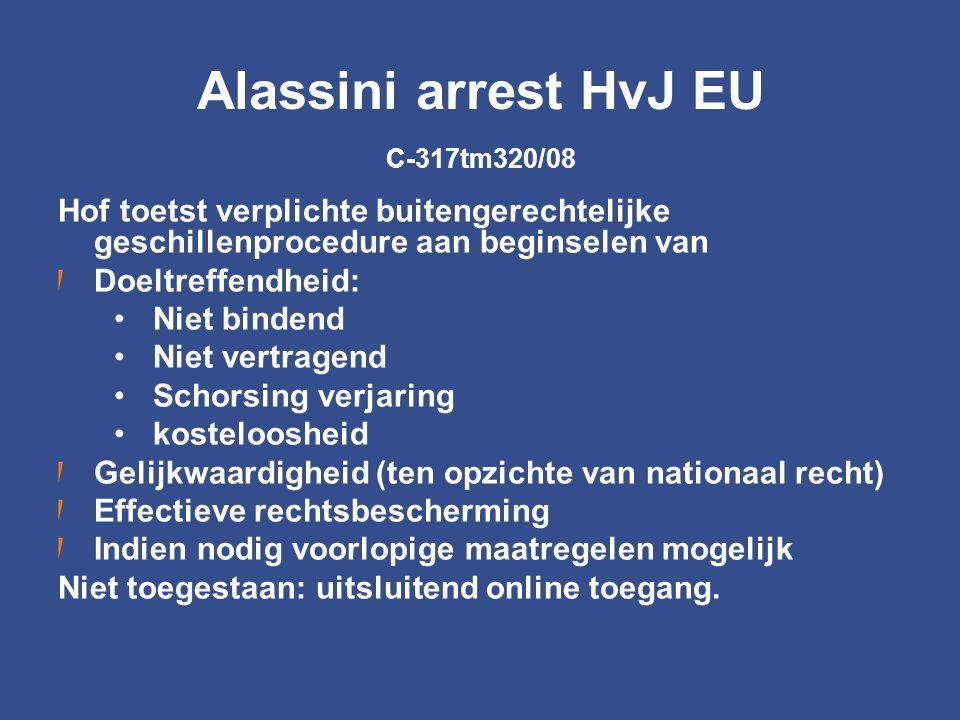 Alassini arrest HvJ EU C-317tm320/08 Hof toetst verplichte buitengerechtelijke geschillenprocedure aan beginselen van Doeltreffendheid: Niet bindend N
