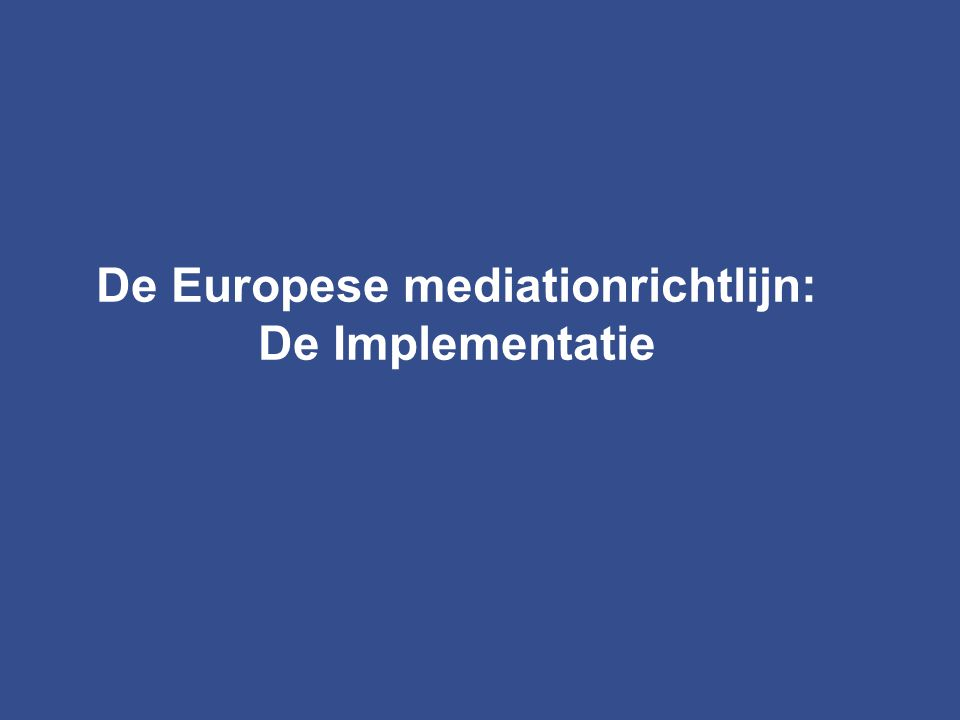 De Europese mediationrichtlijn: De Implementatie