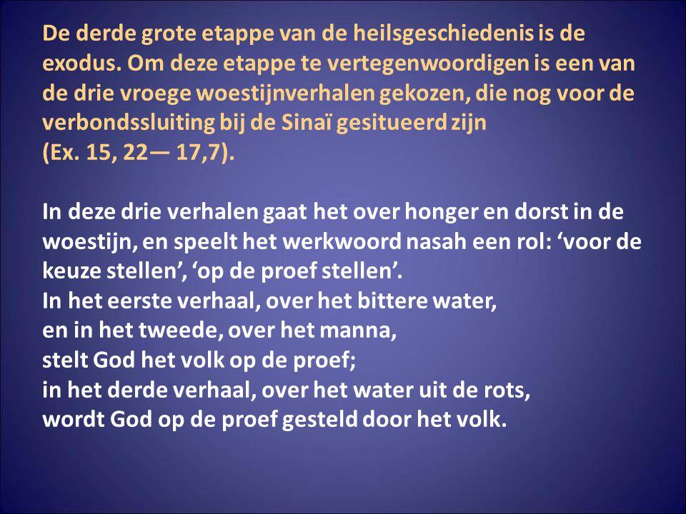 EXODUS 17:3 Maar de gemeente smácht daar naar water; dus mort de gemeente tegen Mozes,- en zegt: waarom eigenlijk heb je ons laten opklimmen uit Egypte!- om mij, m n kinderen en m n vee te laten doodgaan van dorst.