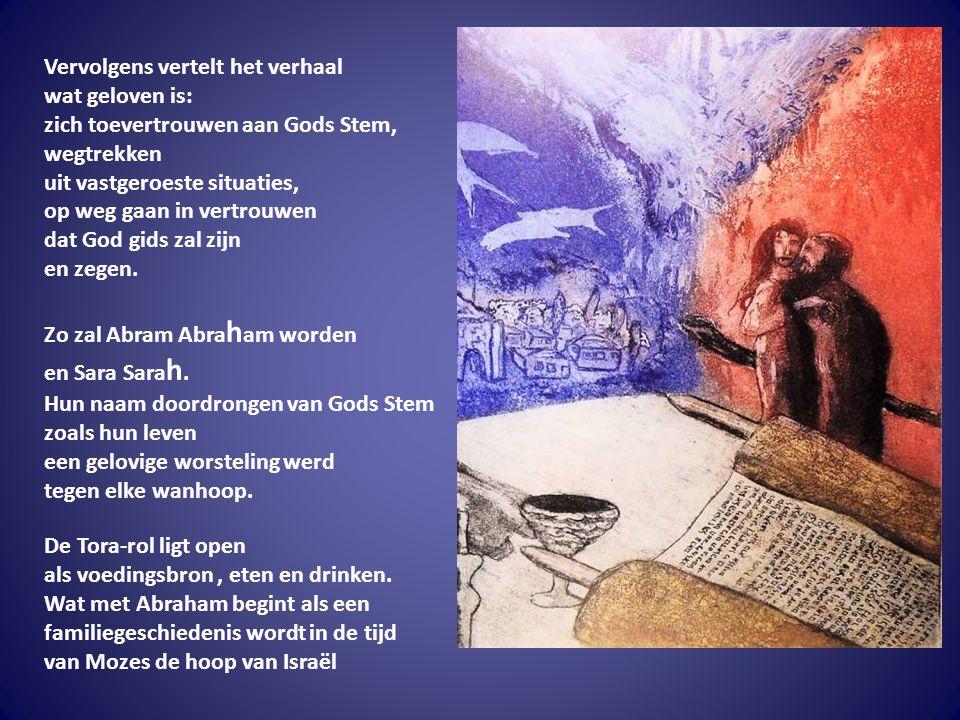 Omtrent de ballingschap zal dit geloof van Abraham die ingaat op Gods roeping uitgroeien tot de geschiedenis en de toekomst van heel de mensheid.