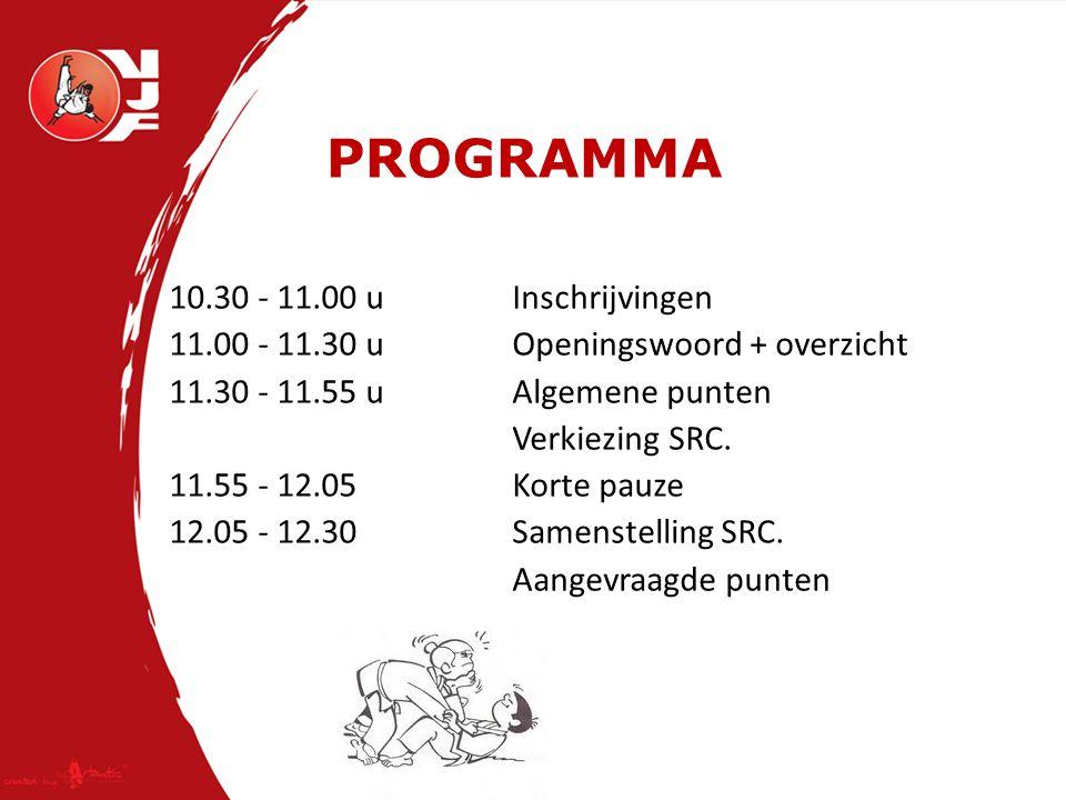 PROGRAMMA 10.30 - 11.00 u Inschrijvingen 11.00 - 11.30 u Openingswoord + overzicht 11.30 - 11.55 u Algemene punten Verkiezing SRC.